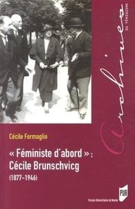 """Cécile Formaglio - """"Féministe d'abord"""" : Cécile Brunschvicg (1877-1946)."""