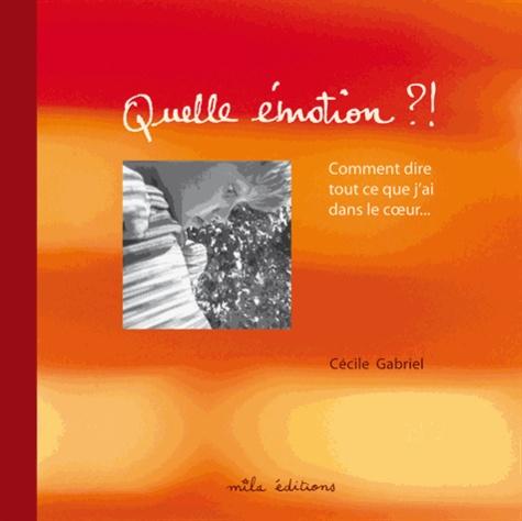 Cécile Gabriel - Quelle émotion ?!.