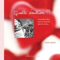 Cécile Gabriel - Quelle émotion !.