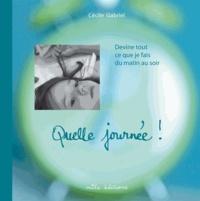 Cécile Gabriel - Quelle journée !.