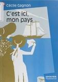 Cécile Gagnon - C'est ici, mon pays.