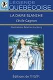 Cécile Gagnon - La dame blanche.