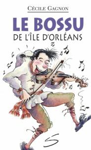 Cécile Gagnon et Bruno St-Aubin - Le bossu de l'île d'Orléans.