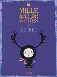 Cécile Gagnon - Mille ans de contes Québec.