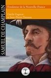 Cécile Gagnon et Jean-Pierre Tusseau - Samuel de Champlain - Fondateur de la Nouvelle-France.