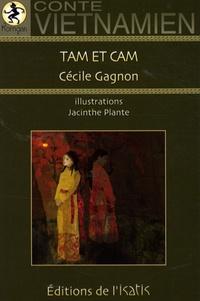 Cécile Gagnon - Tam et Cam - Conte vietnamien.