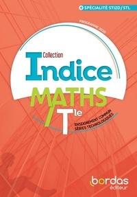 Cécile Gaillard et Fabrice Aymerich - Maths Tle enseignement commun séries technologiques + spécialité STI2D/STL Indice.