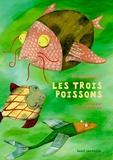 Cécile Gambini et Bernard Chèze - Les trois poissons.