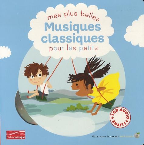 Cécile Gambini et Elisa Géhin - Mes plus belles Musiques classiques pour les petits. 1 CD audio