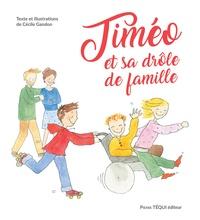 Cécile Gandon - Timéo et sa drôle de famille.