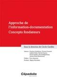Cécile Gardiès - Approche de l'information-documentation - Concepts fondateurs.