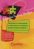 Cécile Gardiès et Isabelle Fabre - Education à l'information et éducation aux sciences : quelles formes scolaires ? - Rencontres Toulouse EducAgro, 26 et 27 mai 2008, ENFA Toulouse.