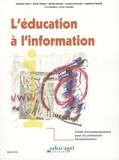 Cécile Gardiès - L'éducation à l'information - Guide d'accompagnement pour les professeurs documentalistes.
