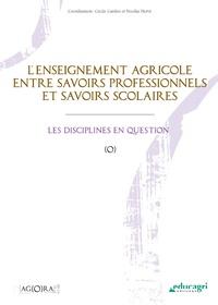 Cécile Gardiès et Nicolas Hervé - L'enseignement agricole entre savoirs professionnels et savoirs scolaires.