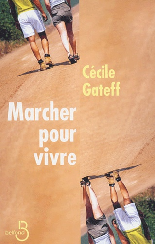 Cécile Gateff - Marcher pour vivre.