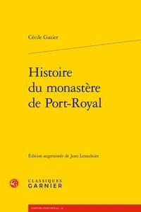 Cécile Gazier - Histoire du monastère de Port-Royal.