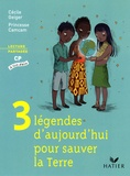 Cécile Geiger et  Princesse Camcam - 3 légendes d'aujourd'hui pour sauver la terre.