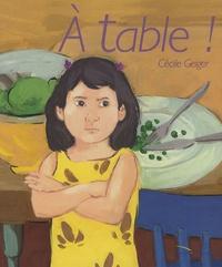 Cécile Geiger - A table !.