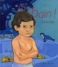 Cécile Geiger - Au bain !.