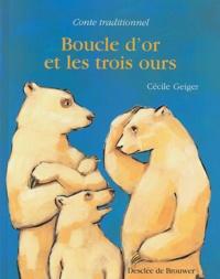 Cécile Geiger - Boucle d'or et les trois ours.