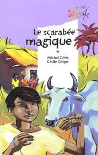 Cécile Geiger et Michel Girin - Le scarabée magique.