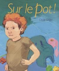 Cécile Geiger - Sur le pot !.