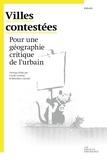 Cécile Gintrac et Matthieu Giroud - Villes contestées - Pour une géographie critique de l'urbain.