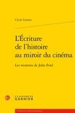 Cécile Gornet - L'écriture de l'histoire au miroir du cinéma - Les westerns de John Ford.