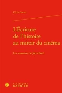 Lécriture de lhistoire au miroir du cinéma - Les westerns de John Ford.pdf