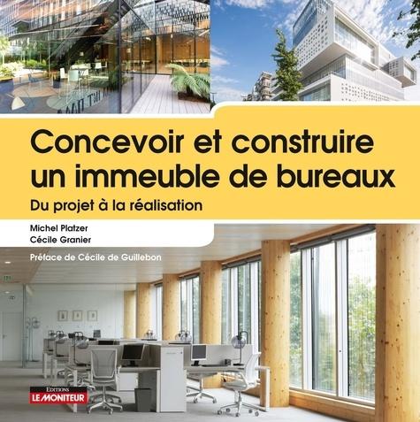Concevoir et construire un immeuble de bureaux. Du projet à la réalisation