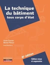 Cécile Granier et Michel Platzer - La technique du bâtiment - Tous corps d'état.