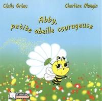 Cécile Greau et Charlène Mangin - Abby, petite abeille courageuse.