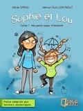 Cécile Greau - Sophie et lou, ma petite soeur m'embete, vol. 1.