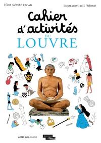 Cécile Guibert-Brussel et Loïc Froissart - Cahier d'activités du Louvre.