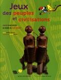Cécile Guibert-Brussel - Jeux des peuples et civilisations - Cahier d'activités du musée du quai Branly.