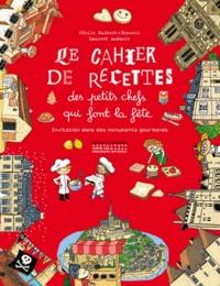 Cécile Guibert-Brussel - Le cahier de recettes des petits-chefs qui font la fête - Invitation dans des monuments gourmands.