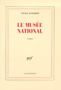 Cécile Guilbert - Le musée national.