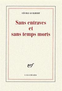Cécile Guilbert - Sans entraves et sans temps mort.