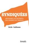 Cécile Guillaume - Syndiquées - Défendre les intérêts des femmes au travail.