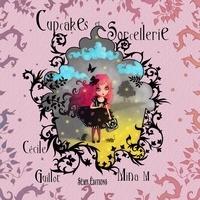 Cécile Guillot et Mina M - Cupcakes et sorcellerie.