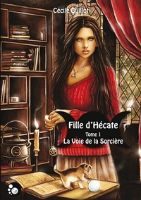 Cécile Guillot - Fille d'Hécate, 1 - La voie de la sorcière.