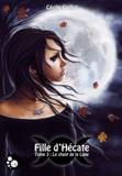 Cécile Guillot - Fille d'Hécate, 3 - Le chant de la lune.