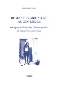 Cécile Guinand - Roman et caricature au XIXe siècle - Poétiques réalistes entre Illusions perdues et Education sentimentale.