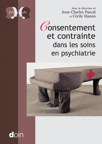 Cécile Hanon et Jean-Charles Pascal - Consentement et contrainte dans les soins psychiatriques.