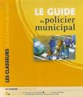 Cécile Hartmann - Le Guide du policier municipal.