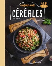 Cécile Hermeline - Cuisine aux céréales.