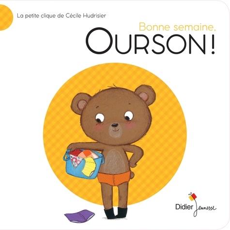 Cécile Hudrisier - Bonne semaine, Ourson !.