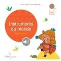 Cécile Hudrisier - Instruments du monde.