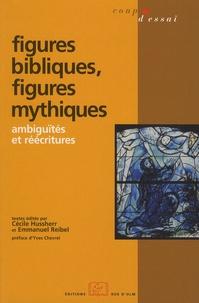 Cécile Hussherr et Emmanuel Reibel - Figures bibliques, figures mythiques - Ambiguïtés et réécritures.