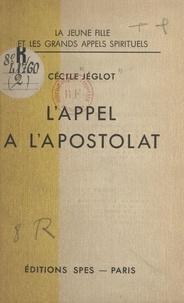 Cécile Jéglot - L'appel à l'apostolat.